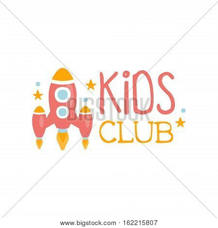 Kids Land Playground And Entertainment Club Colorful Promo Sign With Rocket Ship For The Playing Space For Children. Vector Template Promotional Logo For The Entertaining Family Center.
