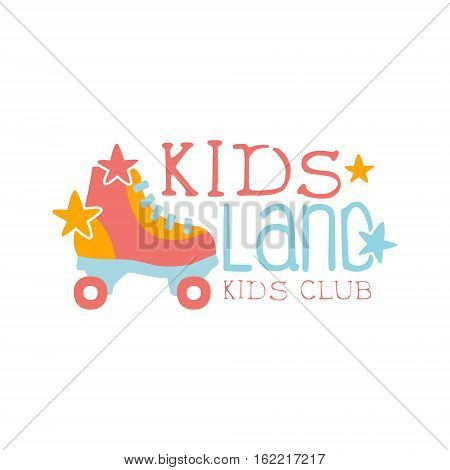 Roller-Skating Kids Land Playground And Entertainment Club Colorful Promo Sign For The Playing Space For Children. Vector Template Promotional Logo For The Entertaining Family Center.
