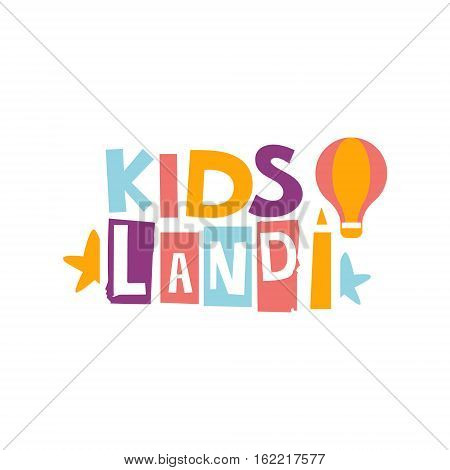 Kids Land Playground And Entertainment Club Colorful Promo Sign For The Playing Space For Children. Vector Template Promotional Logo For The Entertaining Family Center.