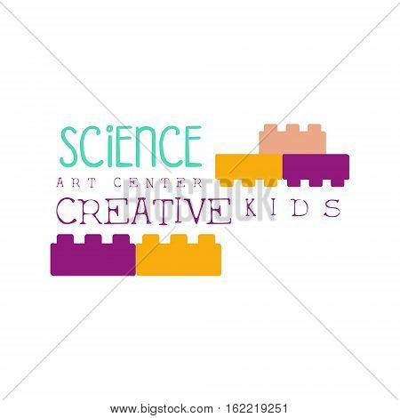 Kids Creative Class Template Promotional Logo With Constructor Building Blocks, Symbols Of Art and Creativity. Children Artistic Development Center Colorful Promo Advertisement Sign With Text.
