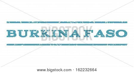 Burkina Faso watermark stamp. Text tag between horizontal parallel lines with grunge design style. Rubber seal stamp with unclean texture. Vector cyan color ink imprint on a white background.