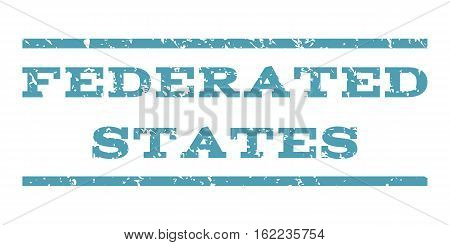 Federated States watermark stamp. Text tag between horizontal parallel lines with grunge design style. Rubber seal stamp with unclean texture. Vector cyan color ink imprint on a white background.