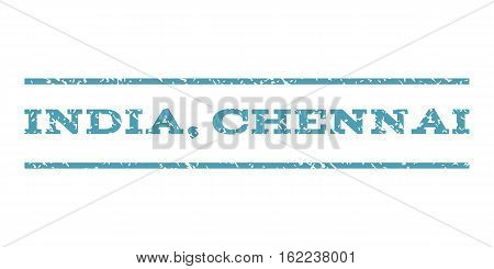 India, Chennai watermark stamp. Text tag between horizontal parallel lines with grunge design style. Rubber seal stamp with scratched texture. Vector cyan color ink imprint on a white background.