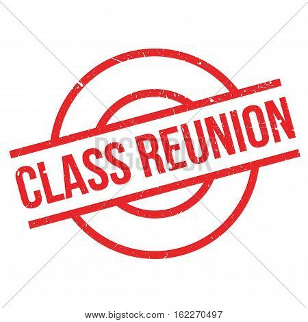 Class Reunion rubber stamp. Grunge design with dust scratches. Effects can be easily removed for a clean, crisp look. Color is easily changed.
