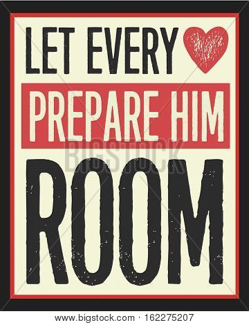 Let Every Heart Prepare Him Room Vintage Christian Christmas Card Poster Design on Distressed Red, creme and black background with Heart Icon