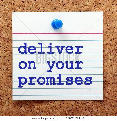 The words Deliver On Your Promises in blue text on a note card pinned to a cork notice board as a reminder to fulfill your commitments to customers poster
