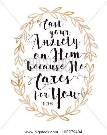 Cast Your Anxiety on Him because He Cares for You Bible Scripture Calligraphy Design Art Printable from 1 peter with Watercolor Laurel Wreath Frame