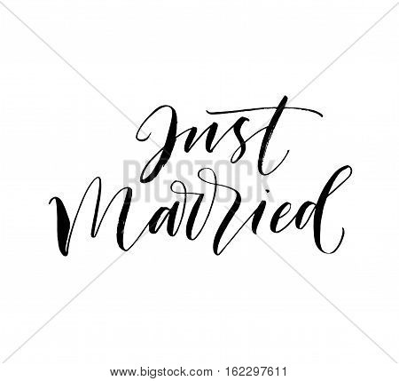 Just married card. Weddings lettering. Ink illustration. Modern brush calligraphy. Isolated on white background.