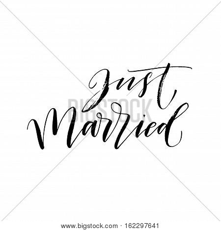 Just married phrase. Weddings lettering. Ink illustration. Modern brush calligraphy. Isolated on white background.