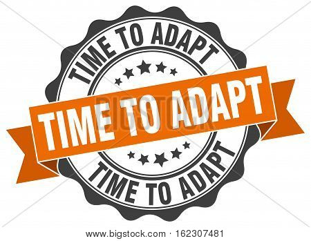 time to adapt. stamp. sign. seal. round. retro. ribbon