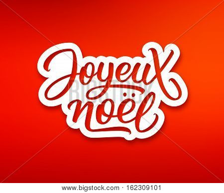 Joyeux Noel text on white paper label with hand lettering over red background. Merry Christmas sticker or greeting card vector design template with french inscription