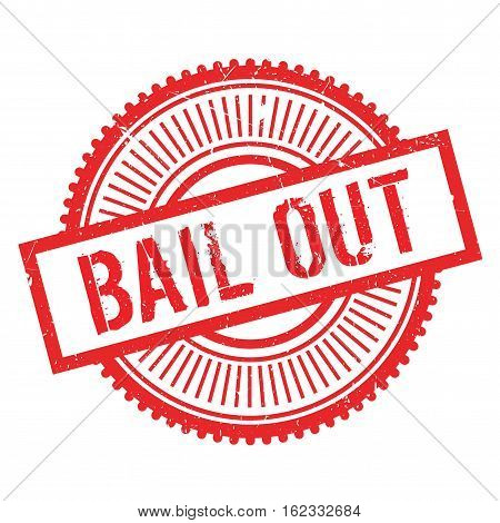 Bail out stamp. Grunge design with dust scratches. Effects can be easily removed for a clean, crisp look. Color is easily changed.