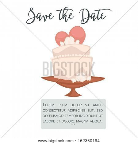 Wedding card or invitation to event, party or celebration. Design element with cake and place for your text. Romantic sweet love vector illustration. Save the Date template.