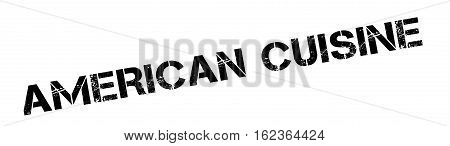 American Cuisine rubber stamp. Grunge design with dust scratches. Effects can be easily removed for a clean, crisp look. Color is easily changed.