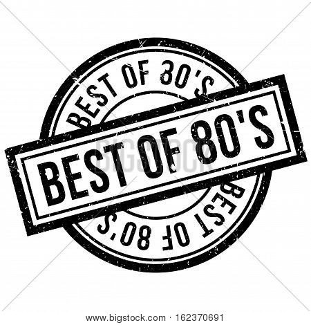 Best Of 80'S rubber stamp. Grunge design with dust scratches. Effects can be easily removed for a clean, crisp look. Color is easily changed.