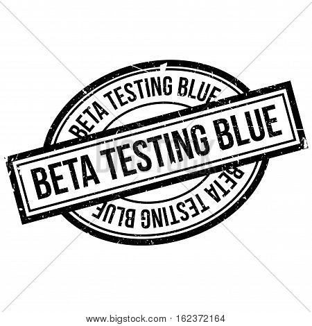 Beta Testing Blue rubber stamp. Grunge design with dust scratches. Effects can be easily removed for a clean, crisp look. Color is easily changed.