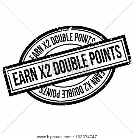 Earn X2 Double Points rubber stamp. Grunge design with dust scratches. Effects can be easily removed for a clean, crisp look. Color is easily changed.