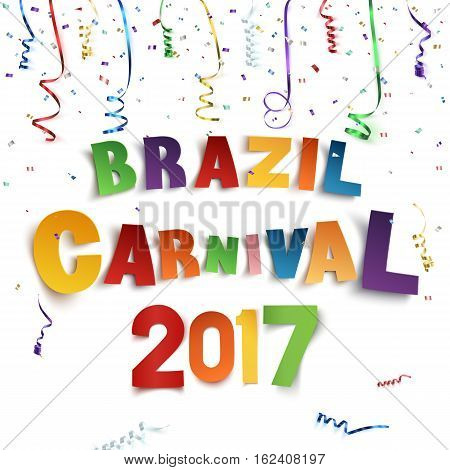 Brazil carnival 2017 background with confetti and colorful ribbons on white background. Vector illustrations.