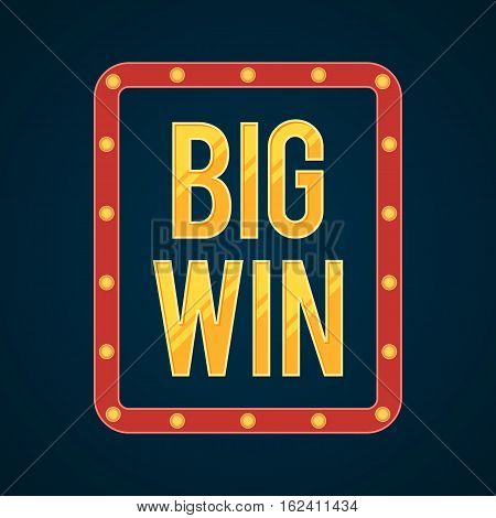 Big Win retro banner with glowing lamps. Shining lights on frame. Vector illustration template for poker, roulette, slot machines, cards, online casino, mobile game