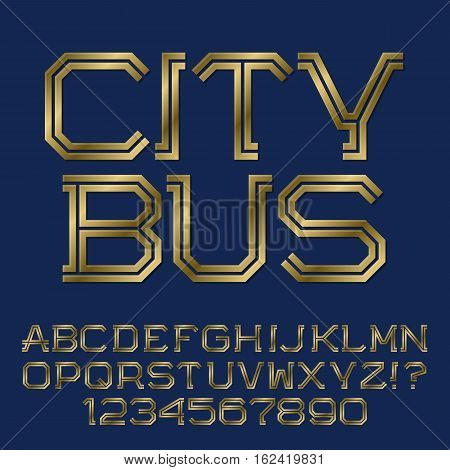 Golden angular letters and numbers of two stripes. Fashion presentable font. Isolated english alphabet with text City Bus.