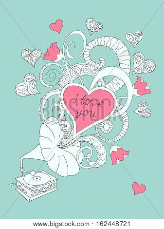 Festive romantic card with doodle drawing gramophone zen tangle shapes hearts text I love you for Valentine Day invitation romantic holidays retro music tea party. eps10