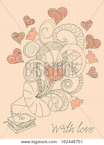 Festive romantic card with doodle drawing gramophone zen tangle shapes hearts for Valentine Day invitation romantic holidays retro music tea party. Calligraphy text With love. eps10