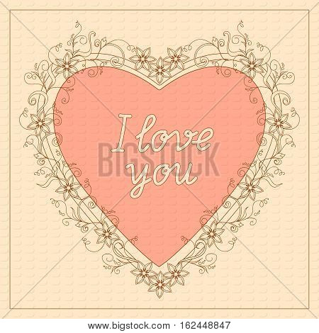 Festive romantic card with doodle drawing floral heart calligraphical text I love you for Valentine Day romantic holidays save the date wedding honeymoon. eps10