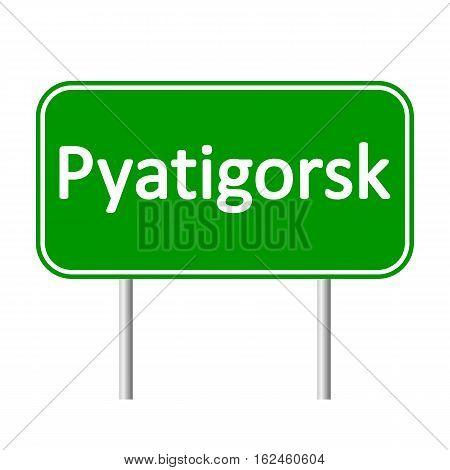 Pyatigorsk road sign isolated on white background.
