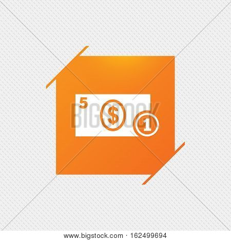 Cash sign icon. Dollar Money symbol. USD Coin and paper money. Orange square label on pattern. Vector