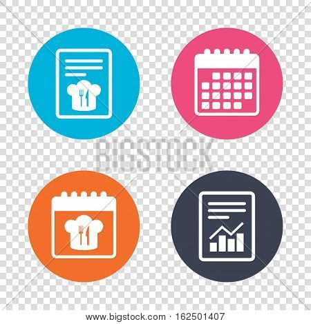 Report document, calendar icons. Chef hat sign icon. Cooking symbol. Cooks hat with fork and knife. Transparent background. Vector