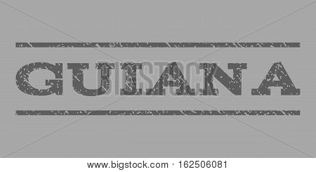 Guiana watermark stamp. Text tag between horizontal parallel lines with grunge design style. Rubber seal stamp with dust texture. Vector dark gray color ink imprint on a silver background.