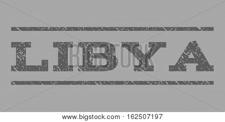 Libya watermark stamp. Text caption between horizontal parallel lines with grunge design style. Rubber seal stamp with unclean texture. Vector dark gray color ink imprint on a silver background.