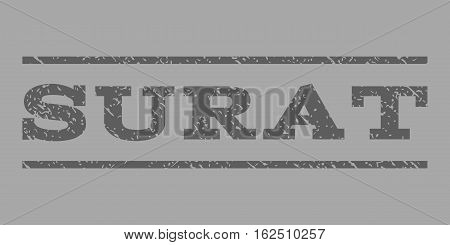 Surat watermark stamp. Text tag between horizontal parallel lines with grunge design style. Rubber seal stamp with dust texture. Vector dark gray color ink imprint on a silver background.