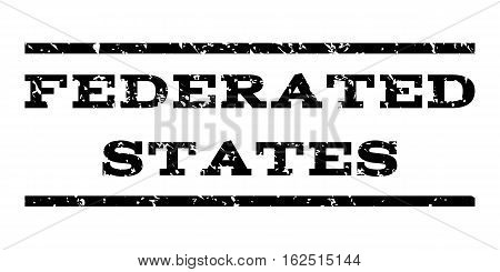 Federated States watermark stamp. Text caption between horizontal parallel lines with grunge design style. Rubber seal stamp with dust texture. Vector black color ink imprint on a white background.