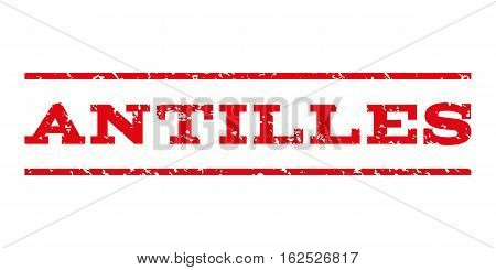 Antilles watermark stamp. Text caption between horizontal parallel lines with grunge design style. Rubber seal stamp with dirty texture. Vector intensive red color ink imprint on a white background.