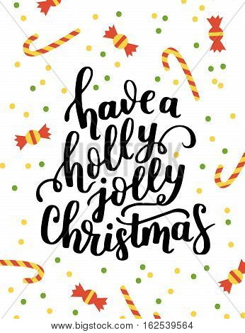 Poster Template With Hand Written Quote - Have A Holly Jolly Merry Christmas. Winter  Illustration.