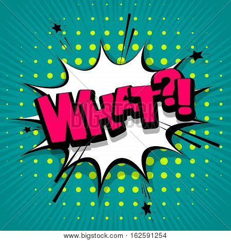Lettering What question. Comic text sound effects. Vector bubble icon speech phrase cartoon exclusive font label tag expression sounds illustration. Comics book balloon