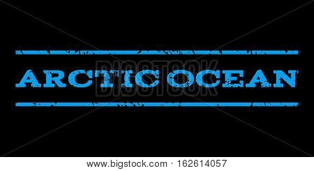 Arctic Ocean watermark stamp. Text tag between horizontal parallel lines with grunge design style. Rubber seal stamp with dust texture. Vector blue color ink imprint on a black background.