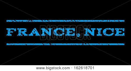 France, Nice watermark stamp. Text tag between horizontal parallel lines with grunge design style. Rubber seal stamp with dirty texture. Vector blue color ink imprint on a black background.