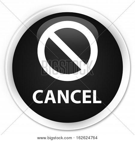 Cancel (prohibition Sign Icon) Premium Black Round Button