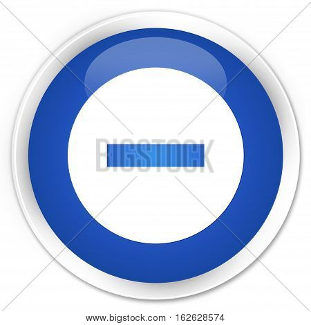 Cancel Icon Premium Blue Round Button