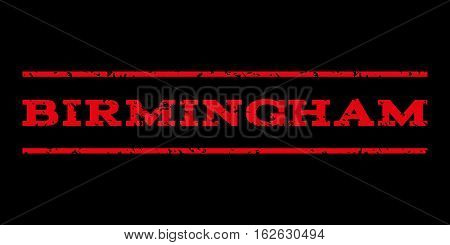 Birmingham watermark stamp. Text caption between horizontal parallel lines with grunge design style. Rubber seal stamp with dust texture. Vector red color ink imprint on a black background.