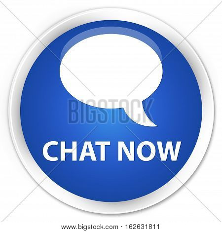 Chat Now Premium Blue Round Button