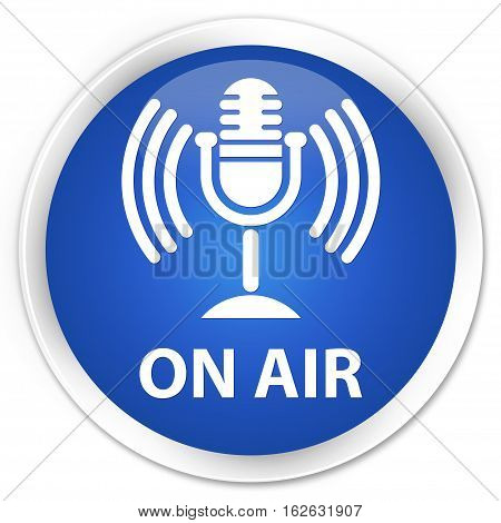 On Air (mic Icon) Premium Blue Round Button