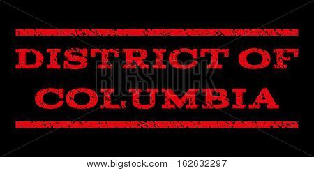District Of Columbia watermark stamp. Text tag between horizontal parallel lines with grunge design style. Rubber seal stamp with scratched texture. Vector red color ink imprint on a black background.