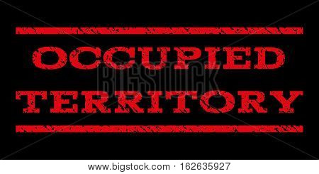 Occupied Territory watermark stamp. Text tag between horizontal parallel lines with grunge design style. Rubber seal stamp with scratched texture. Vector red color ink imprint on a black background.