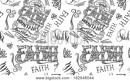 Our faith can move mountains. Bible lettering. Brush calligraphy. Hand drawing illustration. Words about God. Seamless vector pattern.