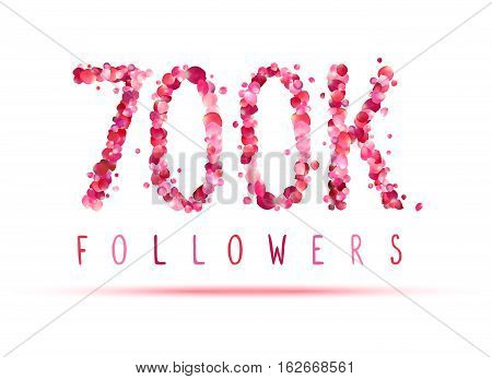 700K (seven Hundred Thousand) Followers