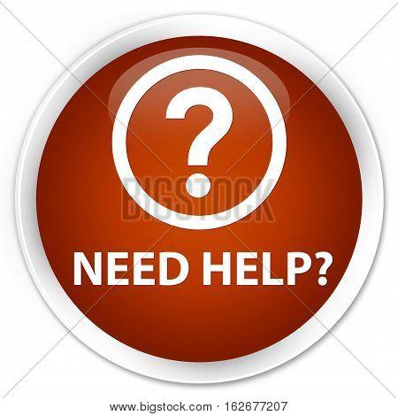 Need Help (question Icon) Premium Brown Round Button