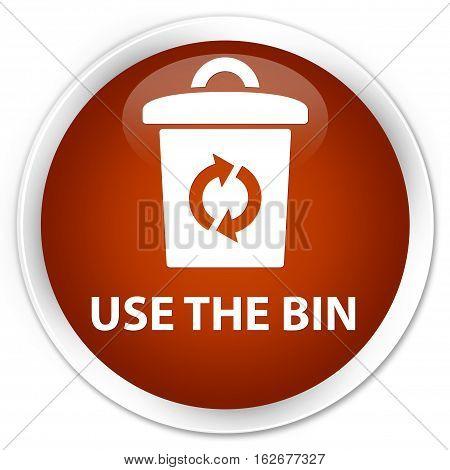 Use The Bin Premium Brown Round Button